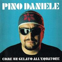 Pino Daniele – Come un gelato all'equatore (Remastered Version)