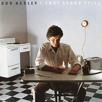 Don Henley – I Can't Stand Still