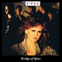 T'Pau – Bridge Of Spies