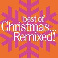 Různí interpreti – Best Of Christmas...Remixed!