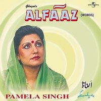 Pamela Singh – Alfaaz  ( Words )