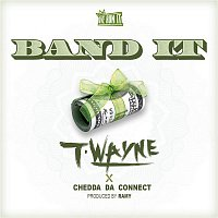T-Wayne – Band It  (feat. Chedda Da Connect)