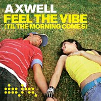 Axwell – Feel the Vibe (Eric Prydz Remix)