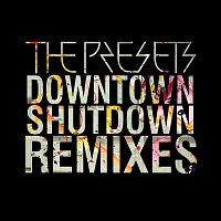 The Presets – Downtown Shutdown [Remixes]