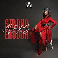 Alexis, Bloeman – Strong Enough