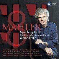 Sir Simon Rattle, City Of Birmingham Symphony Orchestra – Mahler: Symphony no.8 in E flat - 'Symphony of a Thousand'