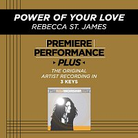 Rebecca St. James – Premiere Performance Plus: Power Of Your Love