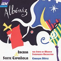 The State of Mexico Symphony Orchestra, Enrique Bátiz – Albeniz: Iberia and Suite espanola