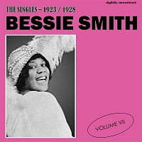 Bessie Smith – The Singles - 1923/1928, Vol. 7 (Digitally Remastered)