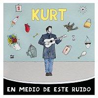 Kurt – En Medio De Este Ruido
