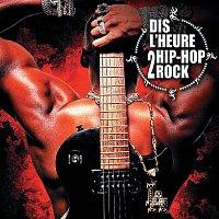 Různí interpreti – Dis L'Heure 2 Hip-Hop Rock