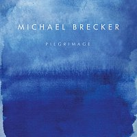 Michael Brecker – Pilgrimage
