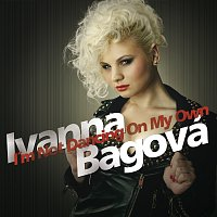 Ivanna Bagova – I´m Not Dancing On My Own