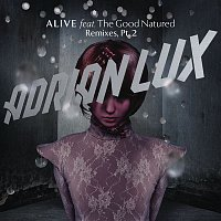 Adrian Lux, The Good Natured – Alive (Remixes Part 2)