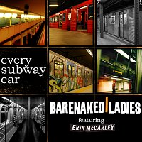 Barenaked Ladies, Erin McCarley – Every Subway Car