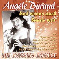 Angele Durand – Und wenn's auch Sunde war - Die groszen Erfolge
