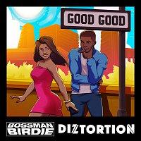 Bossman Birdie, Diztortion – Good Good
