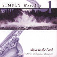 Simply Worship Ensemble – Shout To The Lord