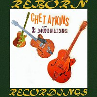 Chet Atkins – Chet Atkins in Three Dimensions (HD Remastered)