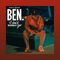 Ben L'Oncle Soul – I Don't Wanna Go [Acoustic Version]