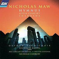 Nicholas Cleobury, Britten Sinfonia, Nicholas Daniel, Oxford Bach Choir – Maw: Hymnus; Little Concert; Shahnama