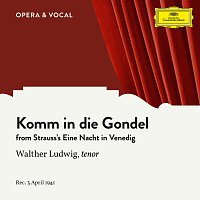 Walther Ludwig, Staatskapelle Berlin, Chor der Staatsoper Berlin, Gerhard Steeger – Strauss: Komm in die Gondel