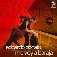 Edgardo Donato – Tango Classics 356: Me Voy a Baraja (Historical Recordings)