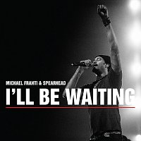 Michael Franti & Spearhead – I'll Be Waiting
