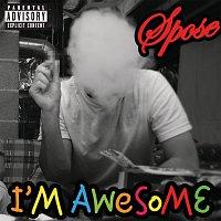Spose – I'm Awesome