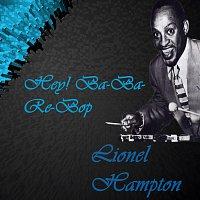 Lionel Hampton – Hey! Ba-Ba-Re-Bop