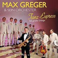 Max Greger – Tanz-Express
