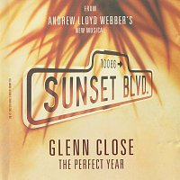"Andrew Lloyd-Webber, Glenn Close – The Perfect Year [Music From ""Sunset Boulevard""]"