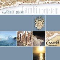 Klapa Cambi – Cambi i Prijatelji