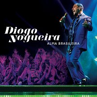 Diogo Nogueira – Alma Brasileira [Ao Vivo / Edicao Especial]