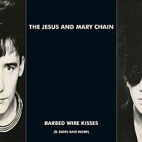 The Jesus, Mary Chain – Barbed Wire Kisses (B-Sides and More)