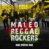 Maleo Reggae Rockers – Nie Mów Nie