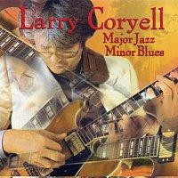 Larry Coryell – Major Jazz Minor Blues