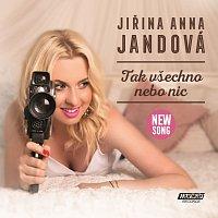 Jiřina Anna Jandová – Tak všechno nebo nic