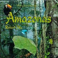 Robert Jíša – Amazonas (Hudba deštných pralesů)