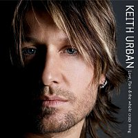 Keith Urban – Love, Pain & The Whole Crazy Thing