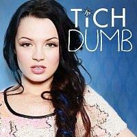 Tich – Dumb
