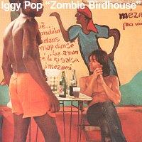 Iggy Pop – Zombie Birdhouse