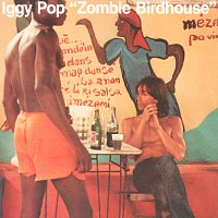 Iggy Pop – Zombie Birdhouse