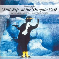 """BBC Concert Orchestra, Barry Wordsworth – Jeffes: """"Still Life"""" at the Penguin Café; Four Pieces for Orchestra"""