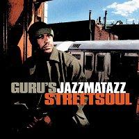Guru's Jazzmatazz – Streetsoul