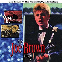 Joe Brown – The Joe Brown Story: The Piccadilly/Pye Anthology