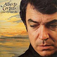 Alberto Cortez – Como el primer día