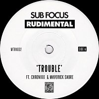 Sub Focus, Rudimental, Chronixx, Maverick Sabre – Trouble