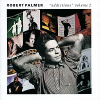 Robert Palmer – Addictions Volume 2