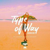 Matt Watkins, Nheon, Jack Knight – Type Of Way [REMIXES]